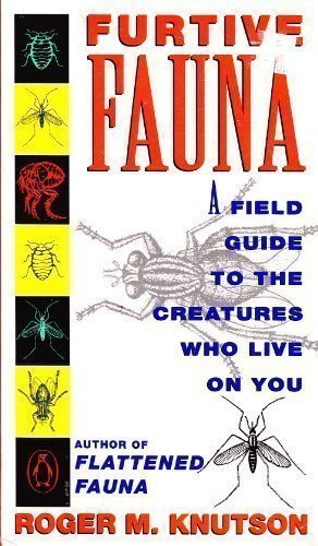 9780140153781: Furtive Fauna: A Field Guide to the Creatures Who Live on You