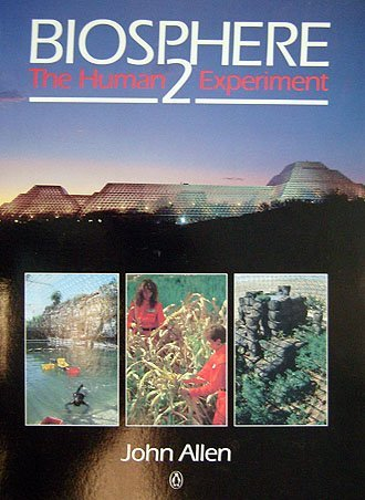 9780140153927: Biosphere 2: The Human Experiment