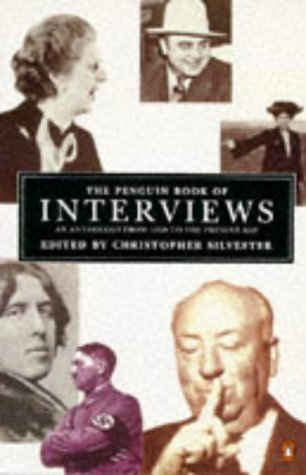 The Penguin Book of Interviews: An Anthology: Silvester, Christopher