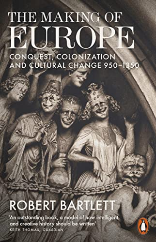 9780140154092: Making of Europe: Conquest, Colonization and Cultural Change 950-1350