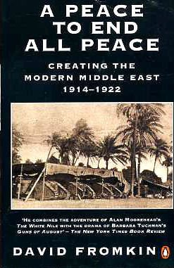 9780140154450: A Peace to End All Peace: Creating the Modern Middle East 1914-1922: Creating the Modern Middle East, 1914-22 (Penguin politics)