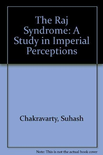 9780140154573: The Raj Syndrome: A Study in Imperial Perceptions