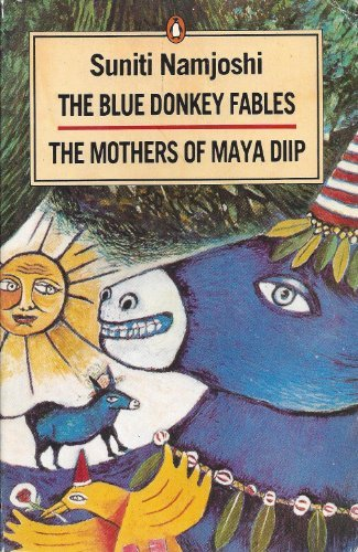 The Blue Donkey Fables and the Mothers: Namjoshi, Suniti