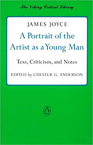 A Portrait of the Artist as a Young Man: Text, Criticism, and Notes (Critical Library, Viking): ...
