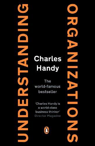 Understanding Organizations (Penguin Business Library): Handy, Charles B.