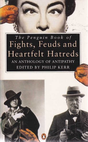 9780140156256: The Penguin Book of Fights, Feuds and Heartfelt Hatreds: An Anthology of Antipathy