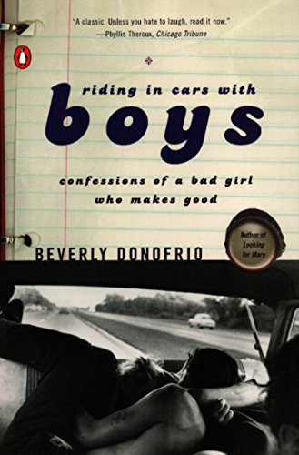 9780140156294: Donofrio Beverly : Riding in Cars with Boys: Confessions of a Bad Girl Who Makes Good