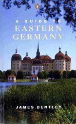 A Guide to Eastern Germany (Penguin Handbooks) (0140156550) by James Bentley