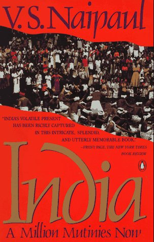 9780140156805: Naipaul V.S. : India: A Million Mutinies Now