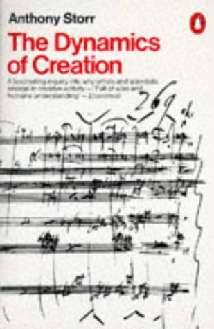 The Dynamics of Creation (Penguin Psychology): Storr, Anthony