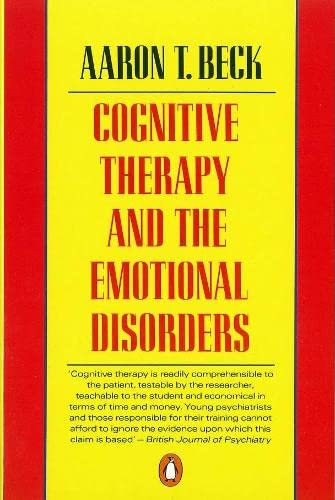 9780140156898: Cognitive Therapy and the Emotional Disorders (Penguin Psychology)