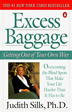 Excess Baggage: Getting Out of Your Own Way (9780140157208) by Ph.D. Judith Sills