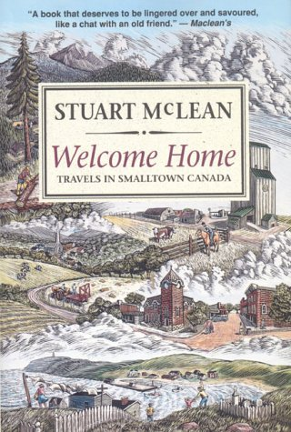 9780140157291: Welcome Home: Travels In Smalltown Canada