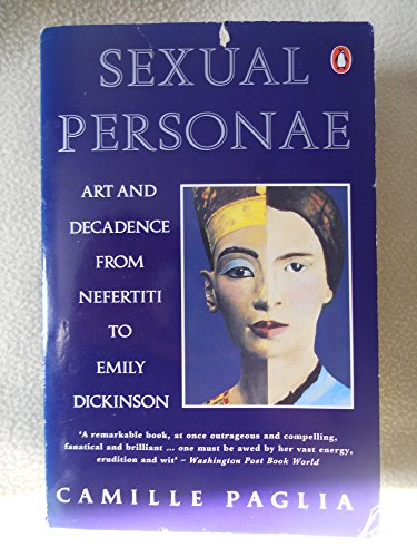 9780140157314: Sexual Personae: Art and Decadence from Nefertiti to Emily Dickinson (Penguin literary criticism)