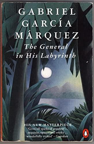 The General in His Labyrinth (Penguin International: Gabriel Garcia Marquez