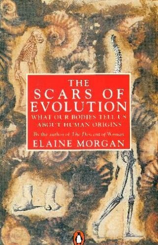 9780140157574: The Scars of Evolution: What Our Bodies Tell Us About Human Origins (Penguin Press Science)