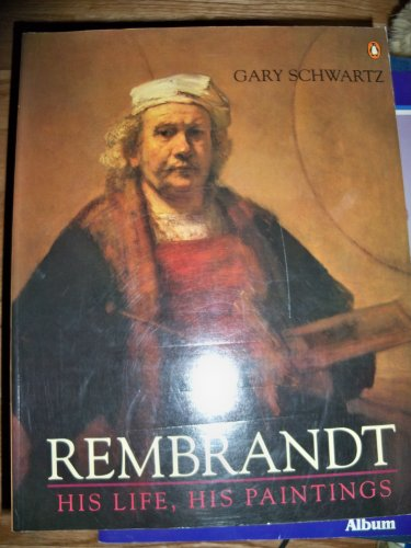 9780140157666: Rembrandt: His Life, His Paintings