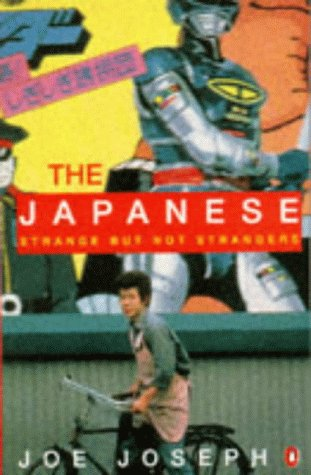 9780140157833: The Japanese: Strange But Not Strangers