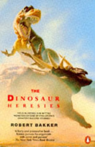 9780140157925: The Dinosaur Heresies - New Theories Unl;ocking The Mystery of the Dinosaurs and Their Extinction
