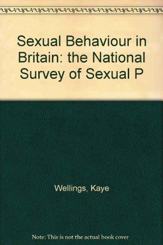 Sexual Behaviour in Britain: The National Survey: Kaye Wellings, Julia