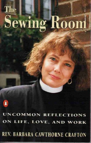 9780140158304: The Sewing Room and Other Essays: Uncommon Reflections on Life, Love, and Work