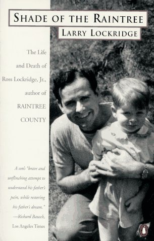 9780140158717: Shade of the Raintree: The Life and Death of Ross Lockridge, Jr.