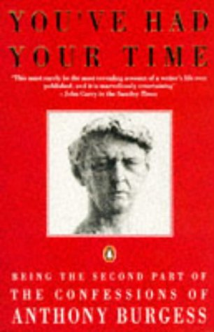 9780140158830: You've Had Your Time - Being The Second Part Of The Confessions of Anthony Burgess