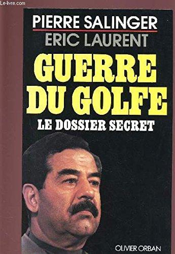9780140159219: Secret Dossier: The Hidden Agenda Behind the Gulf War