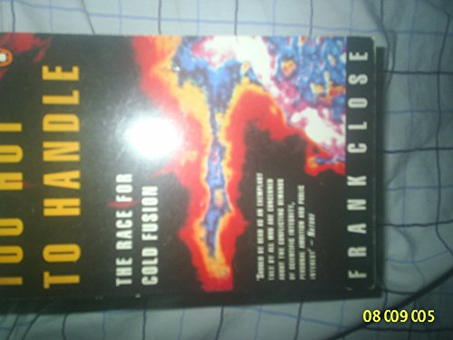 9780140159264: Too Hot to Handle: Story of the Race for Cold Fusion (Penguin Press Science)