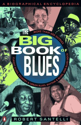 9780140159394: The Big Book of Blues: A Biographical Encyclopedia