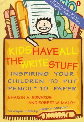 9780140159721: Kids Have All the Write Stuff: Inspiring Your Children to Put Pencil to Paper