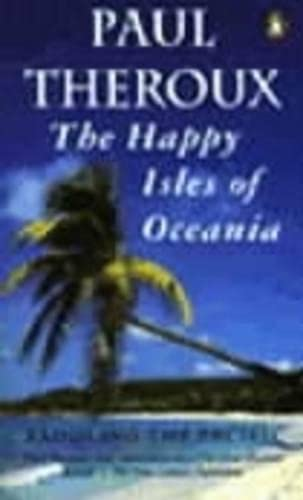 9780140159769: The Happy Isles of Oceania: Paddling the Pacific