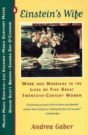 9780140159936: Einstein's Wife: Work and Marriage in the Lives of Five Great Twentieth-Century Women