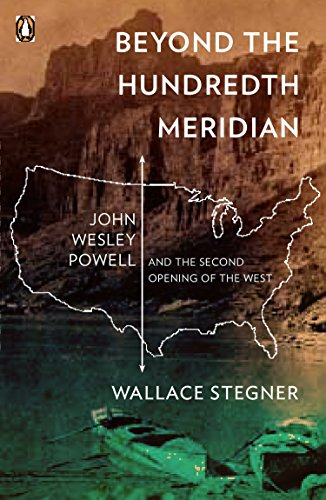 9780140159943: Beyond the Hundredth Meridian: John Wesley Powell and the Second Opening of the West