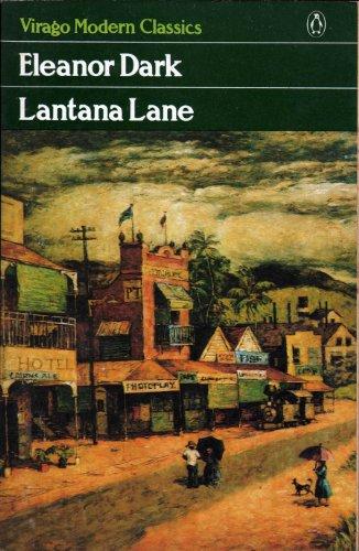 Lantana Lane (Virago modern classics): Eleanor Dark