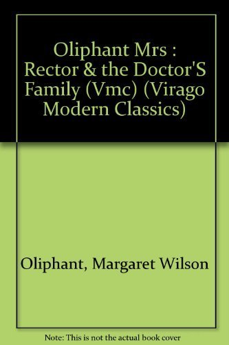 The Rector and The Doctor's Family (Virago: Oliphant, Margaret