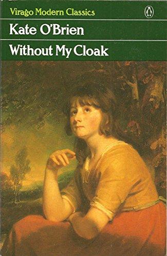 9780140161557: Without My Cloak (Virago Modern Classics)