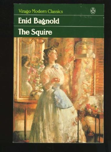 The Squire (Virago modern classics) (9780140161687) by Bagnold, Enid