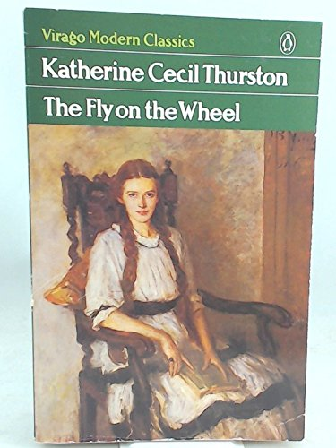 The Fly on the Wheel: Thurston, Katherine Cecil