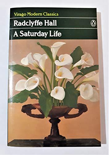 A Saturday Life (Virago Modern Classics): Hall, Radclyffe