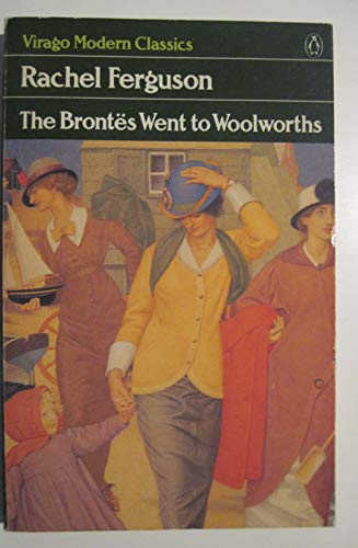 9780140161991: The Brontes Went to Woolworths (Virago Modern Classics)