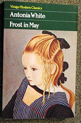 Frost in May (Virago Modern Classics): Antonia White