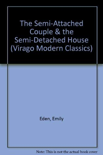 9780140162332: The Semi-Attached Couple and the Semi-Detached House (Virago Modern Classics)