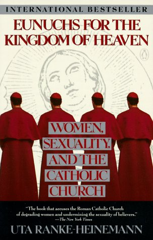 9780140165005: Eunuchs for Kingdom of Heaven: Women, Sexuality and the Catholic Church