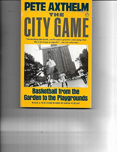 9780140165012: The City Game: Basketball from the Garden to the Playgrounds