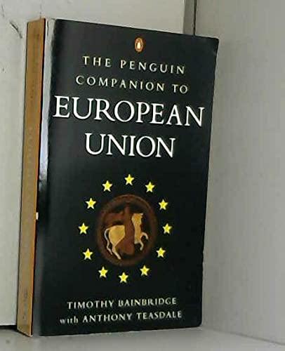 The Penguin Companion to the Europe Union: Bainbridge, T Teasdale,