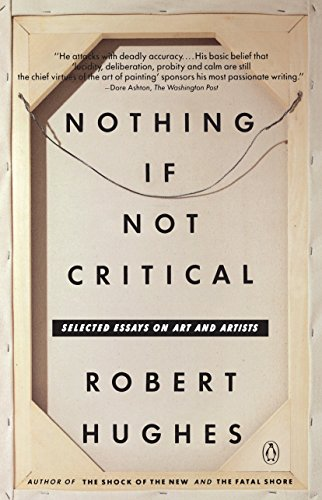 art artist critical essay if not nothing Editions for nothing if not critical: selected essays on art and artists: 014016524x (paperback published in 1992), (kindle edition published in 2012), 0.