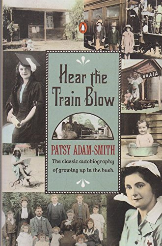 9780140165388: Hear the Train Blow: The Classic Autobiography of Growing up in the Bush
