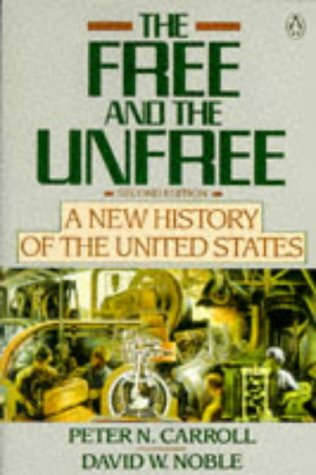 9780140165401: The Free and the Unfree: New History of the United States