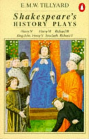 Shakespeare's History Plays (Penguin Literary Criticism): Tillyard, E.M.W.